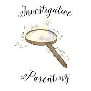 investigative parenting